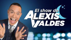 El Show de Alexis Valdez